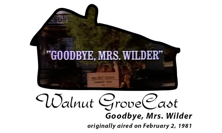Goodbye Mrs. Wilder