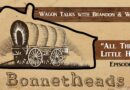 Bonnetheads 7: Wagon Talks with Brandon and Whitney