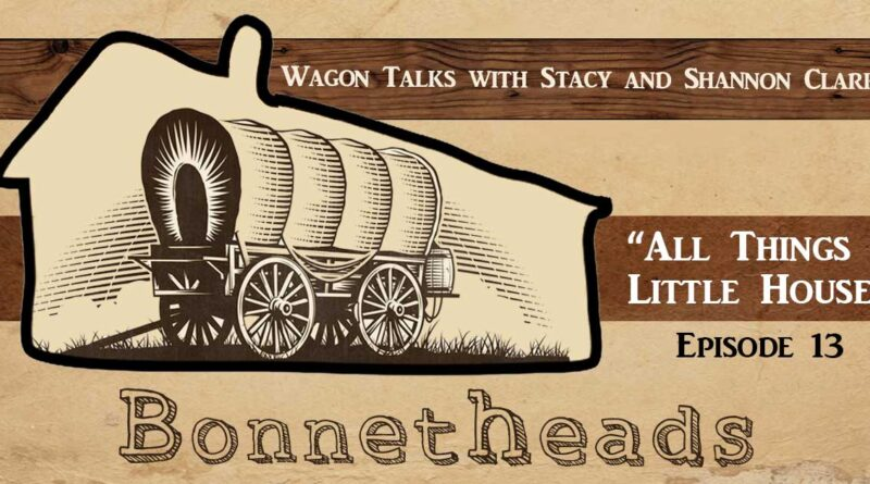 Bonnetheads 13: Wagon Talks with Stacy and Shannon Clark